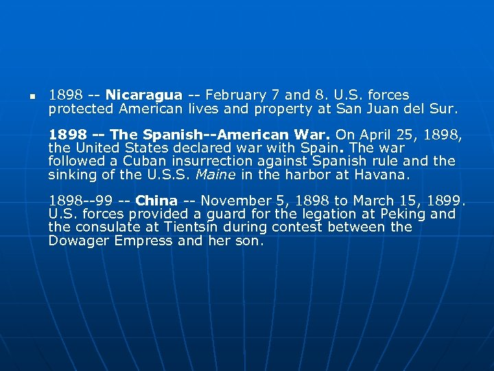n 1898 -- Nicaragua -- February 7 and 8. U. S. forces protected American