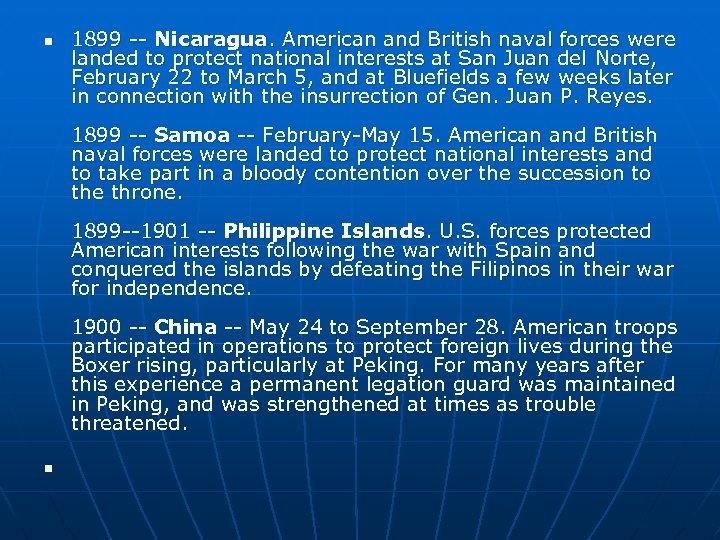 n 1899 -- Nicaragua. American and British naval forces were landed to protect national