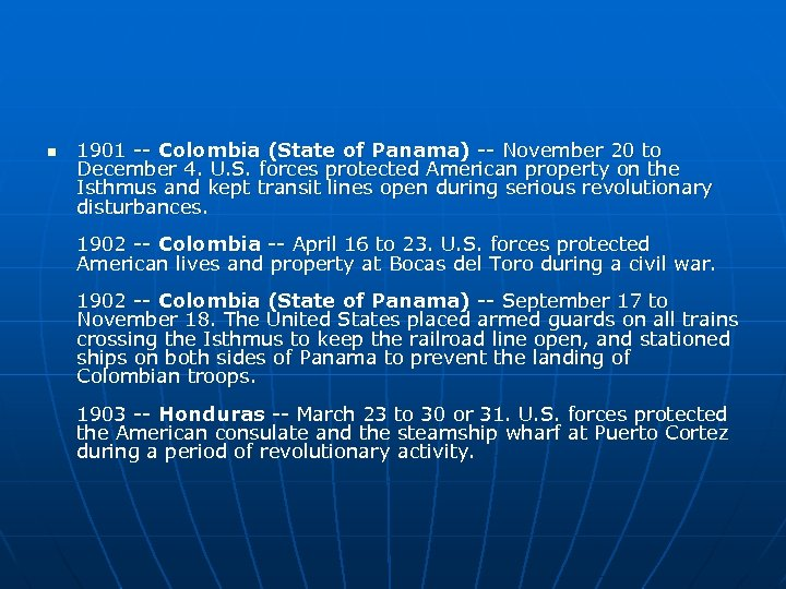 n 1901 -- Colombia (State of Panama) -- November 20 to December 4. U.