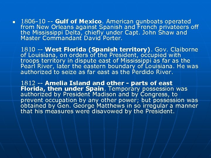 n 1806 -10 -- Gulf of Mexico. American gunboats operated from New Orleans against