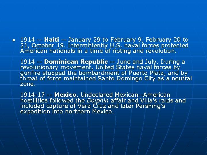 n 1914 -- Haiti -- January 29 to February 9, February 20 to 21,