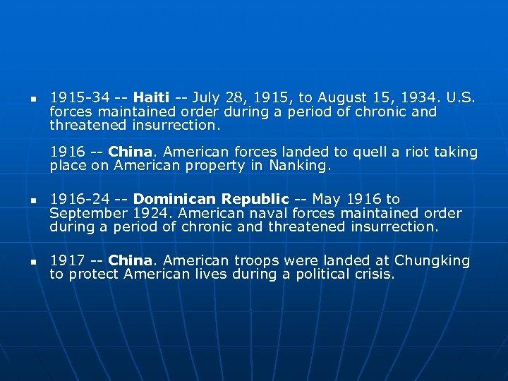 n 1915 -34 -- Haiti -- July 28, 1915, to August 15, 1934. U.