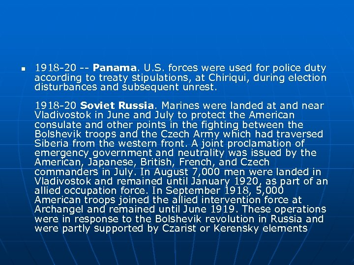 n 1918 -20 -- Panama. U. S. forces were used for police duty according