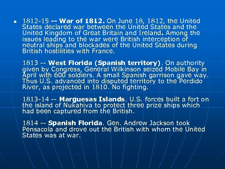 n 1812 -15 -- War of 1812. On June 18, 1812, the United States