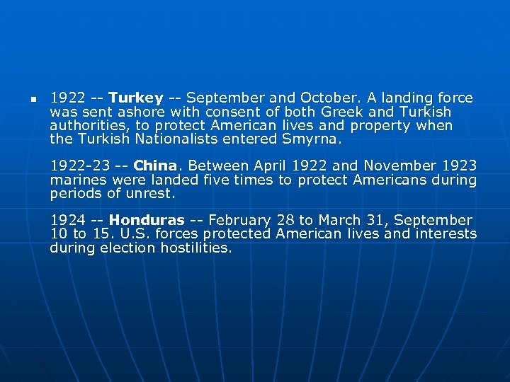 n 1922 -- Turkey -- September and October. A landing force was sent ashore
