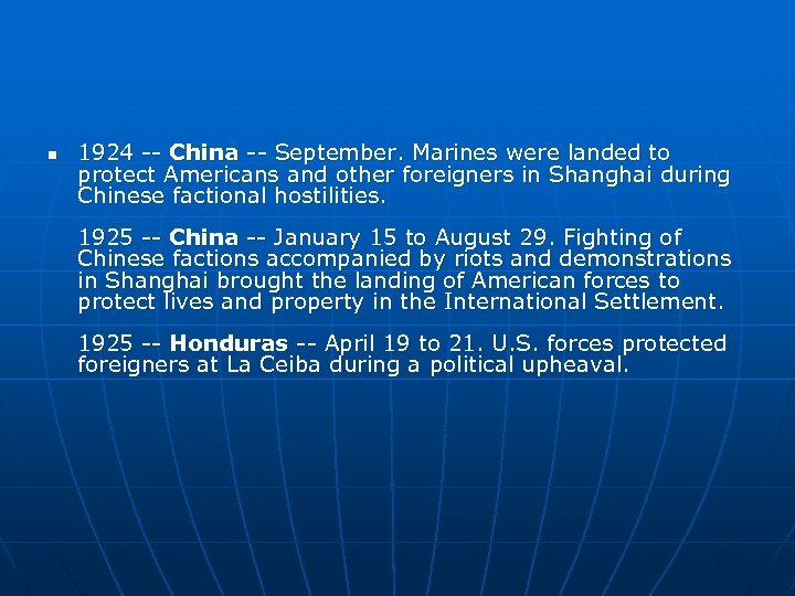 n 1924 -- China -- September. Marines were landed to protect Americans and other