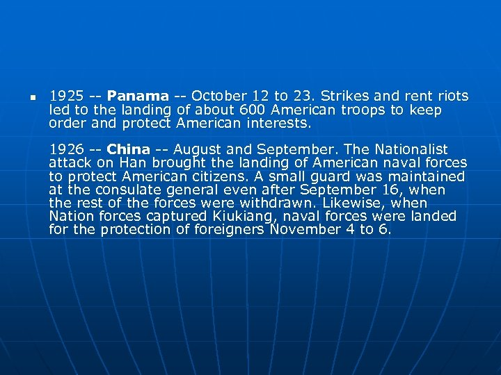 n 1925 -- Panama -- October 12 to 23. Strikes and rent riots led