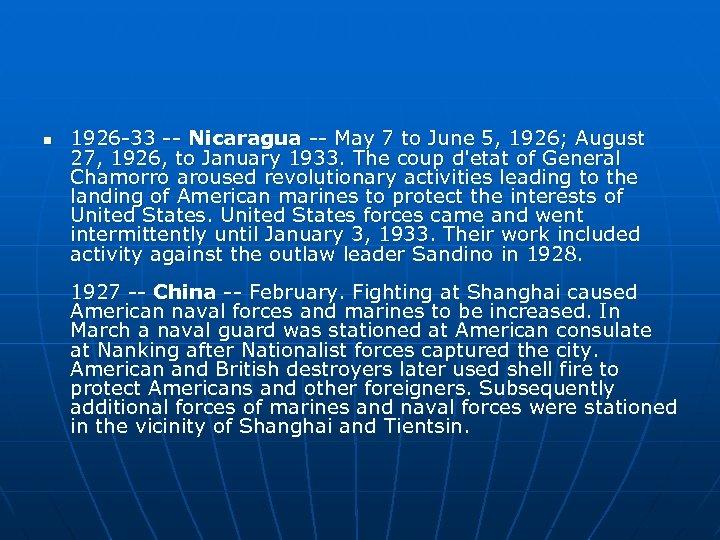 n 1926 -33 -- Nicaragua -- May 7 to June 5, 1926; August 27,