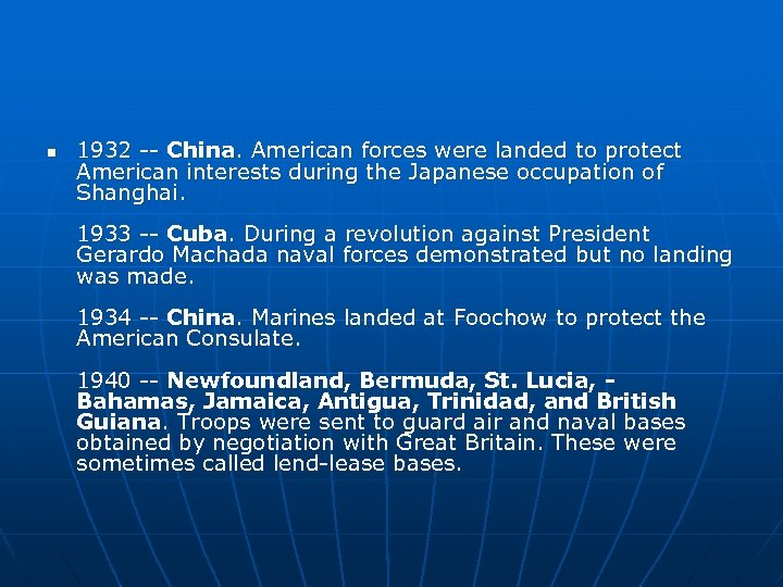 n 1932 -- China. American forces were landed to protect American interests during the