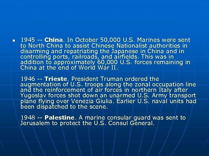 n 1945 -- China. In October 50, 000 U. S. Marines were sent to