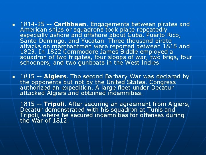 n n 1814 -25 -- Caribbean. Engagements between pirates and American ships or squadrons