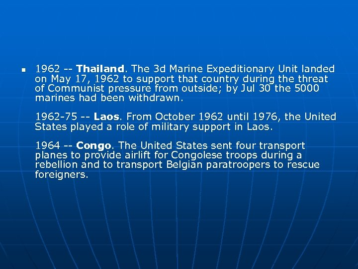 n 1962 -- Thailand. The 3 d Marine Expeditionary Unit landed on May 17,