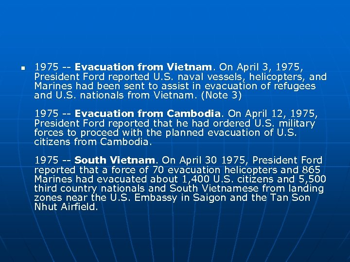 n 1975 -- Evacuation from Vietnam. On April 3, 1975, President Ford reported U.