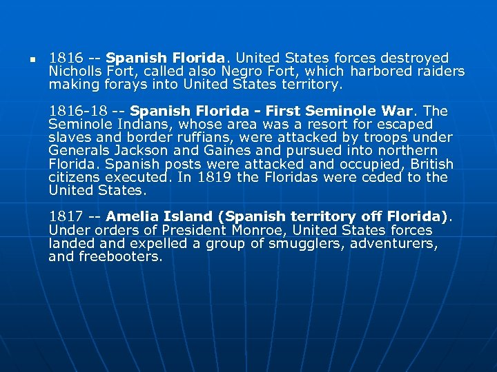 n 1816 -- Spanish Florida. United States forces destroyed Nicholls Fort, called also Negro