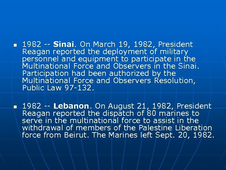 n n 1982 -- Sinai. On March 19, 1982, President Reagan reported the deployment