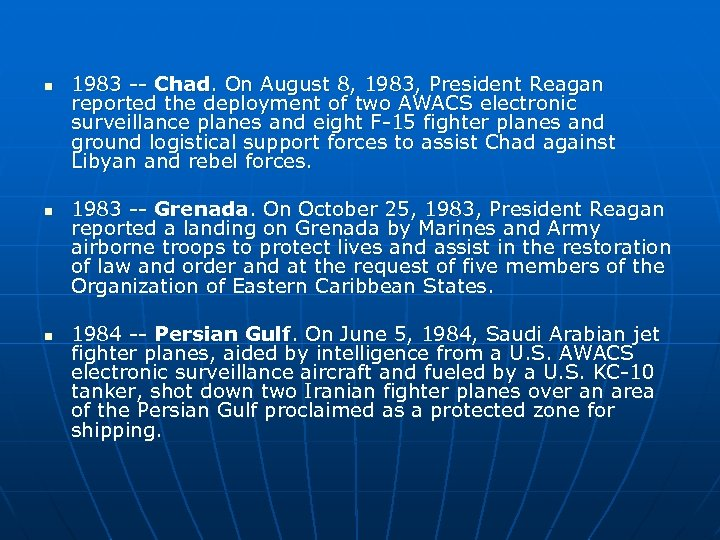 n n n 1983 -- Chad. On August 8, 1983, President Reagan reported the