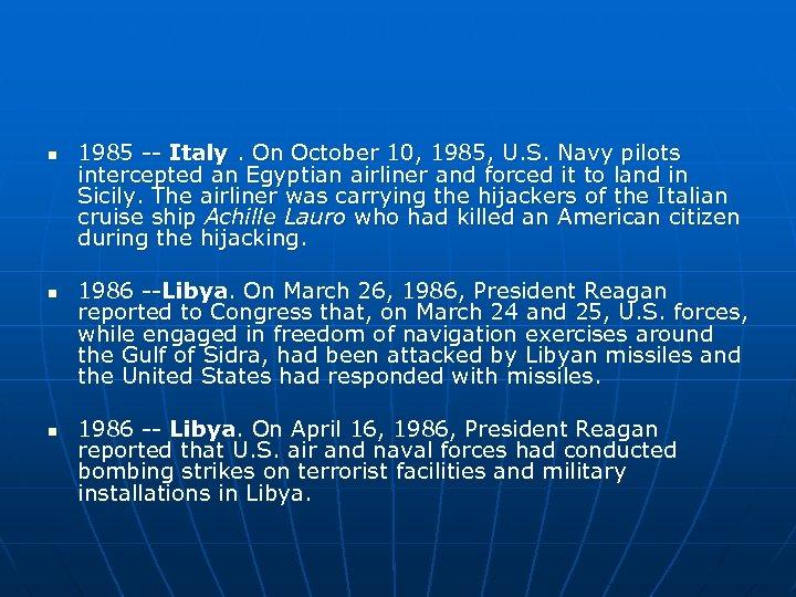 n n n 1985 -- Italy. On October 10, 1985, U. S. Navy pilots