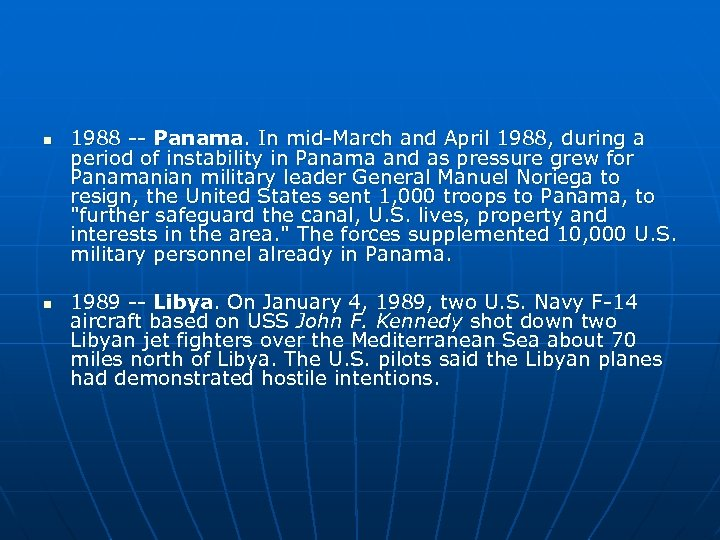 n n 1988 -- Panama. In mid-March and April 1988, during a period of