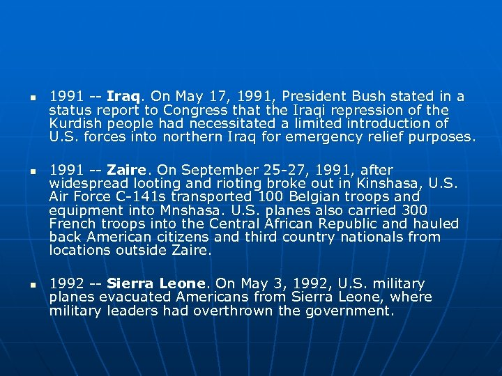 n n n 1991 -- Iraq. On May 17, 1991, President Bush stated in