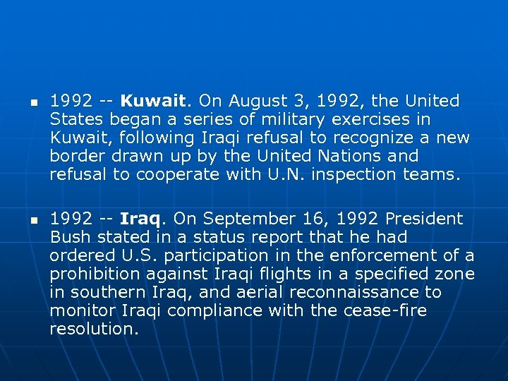 n n 1992 -- Kuwait. On August 3, 1992, the United States began a