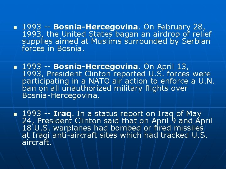 n n n 1993 -- Bosnia-Hercegovina. On February 28, 1993, the United States bagan