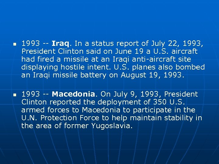 n n 1993 -- Iraq. In a status report of July 22, 1993, President