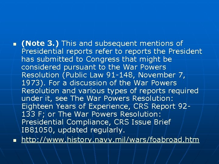 n n (Note 3. ) This and subsequent mentions of Presidential reports refer to