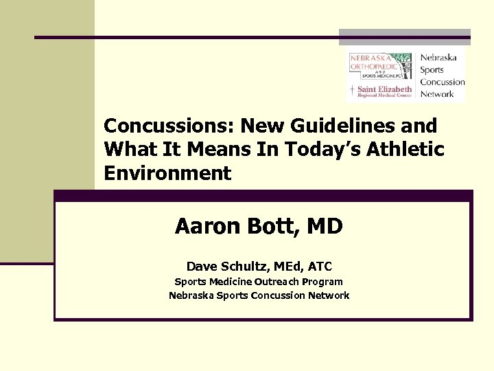 Concussions: New Guidelines and What It Means In Today's Athletic Environment Aaron Bott, MD
