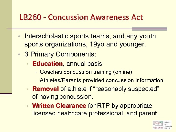LB 260 - Concussion Awareness Act • Interscholastic sports teams, and any youth sports