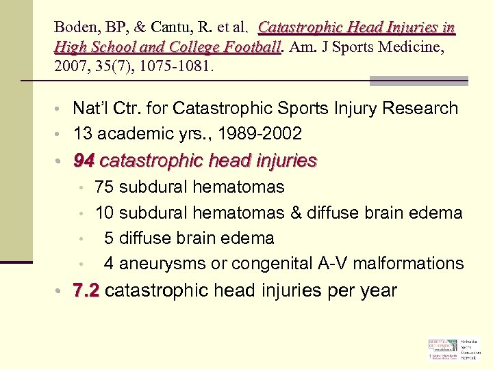 Boden, BP, & Cantu, R. et al. Catastrophic Head Injuries in High School and