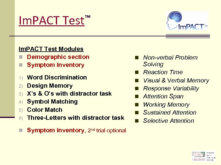 Im. PACT ™ Test Im. PACT Test Modules n Demographic section n Symptom Inventory