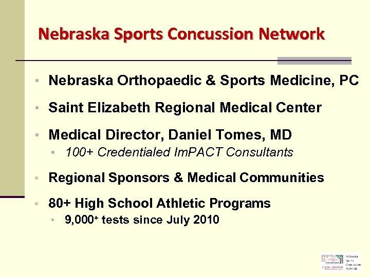 Nebraska Sports Concussion Network • Nebraska Orthopaedic & Sports Medicine, PC • Saint Elizabeth