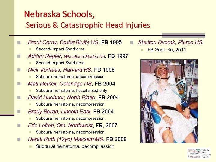 Nebraska Schools, Serious & Catastrophic Head Injuries n Brent Cerny, Cedar Bluffs HS, FB