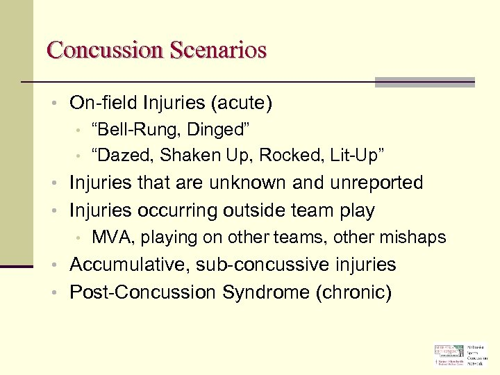 """Concussion Scenarios • On-field Injuries (acute) • """"Bell-Rung, Dinged"""" • """"Dazed, Shaken Up, Rocked,"""