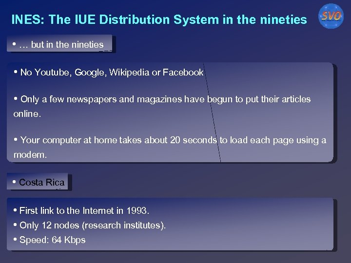 INES: The IUE Distribution System in the nineties • … but in the nineties