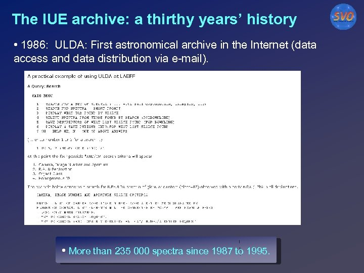 The IUE archive: a thirthy years' history • 1986: ULDA: First astronomical archive in