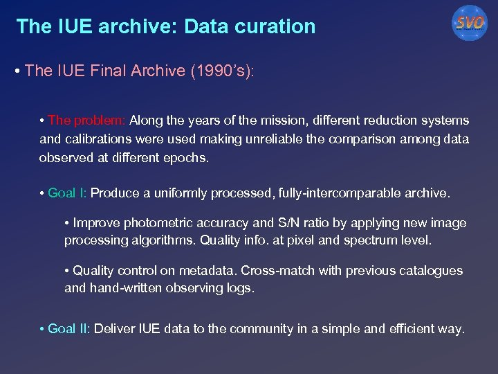 The IUE archive: Data curation • The IUE Final Archive (1990's): • The problem: