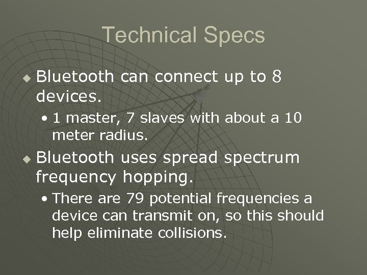 Technical Specs u Bluetooth can connect up to 8 devices. • 1 master, 7