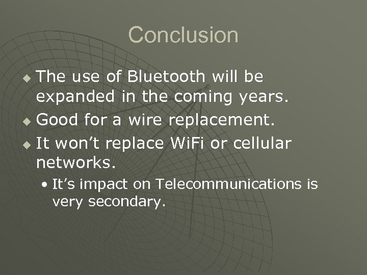 Conclusion The use of Bluetooth will be expanded in the coming years. u Good