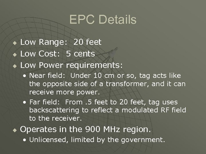 EPC Details u u u Low Range: 20 feet Low Cost: 5 cents Low