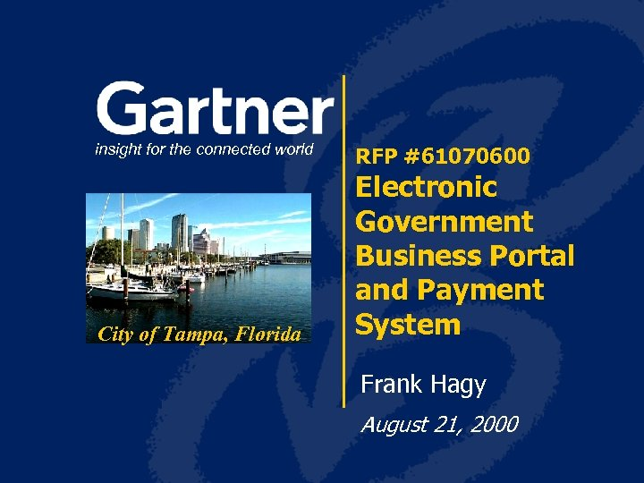 insight for the connected world City of Tampa, Florida RFP #61070600 Electronic Government Business