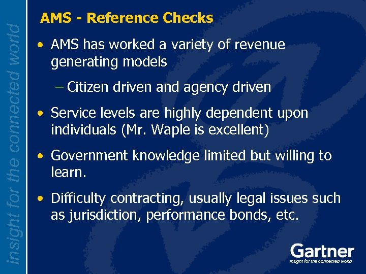 insight for the connected world AMS - Reference Checks • AMS has worked a