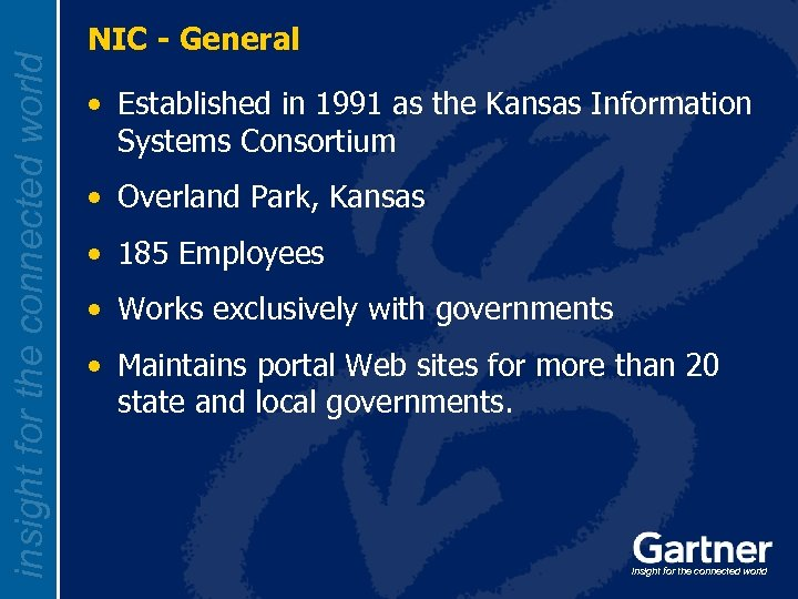 insight for the connected world NIC - General • Established in 1991 as the
