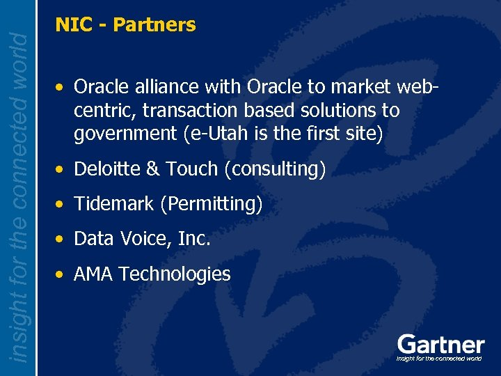 insight for the connected world NIC - Partners • Oracle alliance with Oracle to