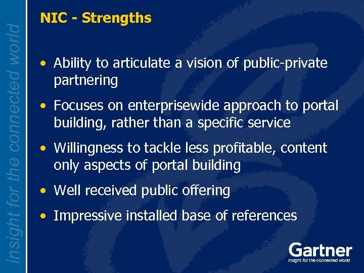 insight for the connected world NIC - Strengths • Ability to articulate a vision