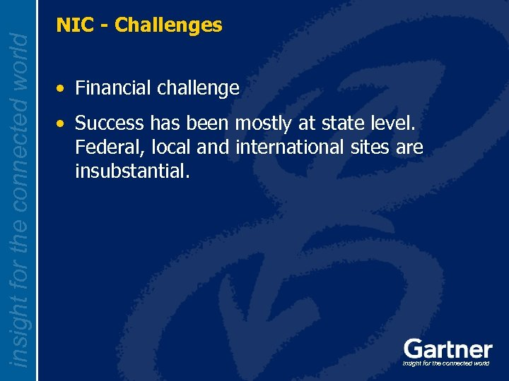 insight for the connected world NIC - Challenges • Financial challenge • Success has