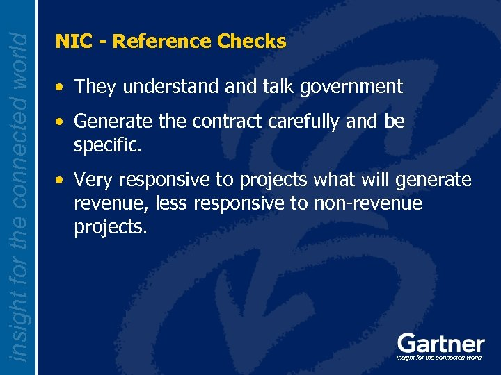 insight for the connected world NIC - Reference Checks • They understand talk government