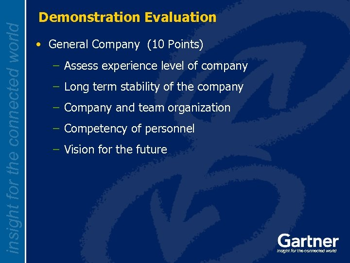 insight for the connected world Demonstration Evaluation • General Company (10 Points) – Assess