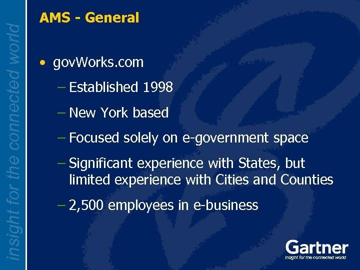 insight for the connected world AMS - General • gov. Works. com – Established