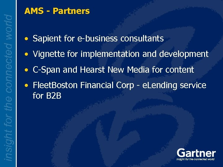 insight for the connected world AMS - Partners • Sapient for e-business consultants •